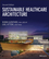 Sustainable Healthcare Architecture, 2nd Edition (1118086821) cover image