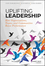 Uplifting Leadership: How Organizations, Teams, and Communities Raise Performance (1118921321) cover image