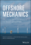 Offshore Mechanics: Structural and Fluid Dynamics for Recent Applications (1119216621) cover image