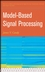 Model-Based Signal Processing (0471236322) cover image