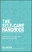 The Self-Care Handbook: A practical guide to integrating self-care into everyday life to improve wellbeing (0857088122) cover image