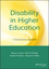 Disability in Higher Education: A Social Justice Approach (1118018222) cover image