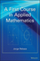 A First Course in Applied Mathematics (1118229622) cover image