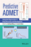 Predictive ADMET: Integrated Approaches in Drug Discovery and Development (1118299922) cover image