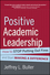 Positive Academic Leadership: How to Stop Putting Out Fires and Start Making a Difference (1118531922) cover image