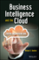 Business Intelligence and the Cloud: Strategic Implementation Guide (1118631722) cover image