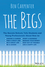 The Bigs: The Secrets Nobody Tells Students and Young Professionals About How to Find a Great Job, Do a Great Job, Be a Leader, Start a Business, Stay Out of Trouble, and Live A Happy Life (1118917022) cover image
