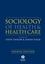 Sociology of Health and Health Care, 4th Edition (1405151722) cover image