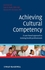 Achieving Cultural Competency: A Case-Based Approach to Training Health Professionals (1405180722) cover image