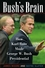 Bush's Brain: How Karl Rove Made George W. Bush Presidential (1118039823) cover image