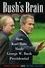 Bush's Brain: How Karl Rove Made George W. Bush Presidential (1118039823) cover image
