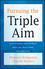 Pursuing the Triple Aim: Seven Innovators Show the Way to Better Care, Better Health, and Lower Costs (1118205723) cover image
