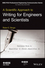 A Scientific Approach to Writing for Engineers and Scientists (1118832523) cover image