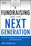 Fundraising and the Next Generation: Tools for Engaging the Next Generation of Philanthropists, + Website (1118077024) cover image