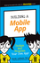 Building a Mobile App: Design and Program Your Own App! (1119376424) cover image