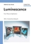 Luminescence: From Theory to Applications (3527314024) cover image