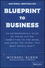 Blueprint to Business: An Entrepreneur s Guide to Taking Action, Committing to the Grind, And Doing the Things That Most People Won t (1119424925) cover image