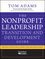 The Nonprofit Leadership Transition and Development Guide: Proven Paths for Leaders and Organizations (0470481226) cover image