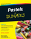 Pastels For Dummies (0470508426) cover image