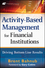 Activity-Based Management for Financial Institutions: Driving Bottom-Line Results (0470562226) cover image