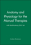 Anatomy and Physiology for the Manual Therapies 1e with RealAnatomy DVD Set (0470607726) cover image
