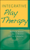 Integrative Play Therapy (0470617926) cover image