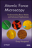 Atomic Force Microscopy: Understanding Basic Modes and Advanced Applications (0470638826) cover image