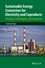 Sustainable Energy Conversion for Electricity and Coproducts: Principles, Technologies, and Equipment (1118396626) cover image