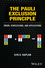 The Pauli Exclusion Principle: Origin, Verifications, and Applications (1118795326) cover image