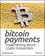 Bitcoin Payments: Implementing Secure Crypto Transactions (1118968026) cover image