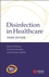 Disinfection in Healthcare, 3rd Edition (1405126426) cover image