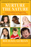 Nurture the Nature: Understanding and Supporting Your Child's Unique Core Personality (0470322527) cover image