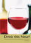 Drink This Now!: Step by step lessons for the aspiring wine connoisseur, 2nd Edition (0470610727) cover image