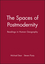 The Spaces of Postmodernity: Readings in Human Geography (0631217827) cover image