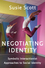 Negotiating Identity: Symbolic Interactionist Approaches to Social Identity (0745669727) cover image