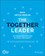 The Together Leader: Get Organized for Your Success - and Sanity! (1118987527) cover image