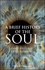A Brief History of the Soul (1405196327) cover image