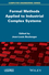 Formal Methods Applied to Industrial Complex Systems (1848216327) cover image