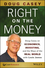 Right on the Money: Doug Casey on Economics, Investing, and the Ways of the Real World with Louis James (1118856228) cover image