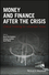 Money and Finance After the Crisis: Critical Thinking for Uncertain Times (1119051428) cover image