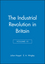 The Industrial Revolution in Britain: Volume II, Volume III (0631180729) cover image
