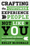 Crafting the Customer Experience For People Not Like You: How to Delight and Engage the Customers Your Competitors Don't Understand (1118360729) cover image