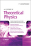 A Course in Theoretical Physics (1118481429) cover image