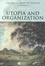 Utopia and Organization (1405100729) cover image