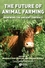 The Future of Animal Farming: Renewing the Ancient Contract (1405177829) cover image
