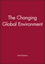 The Changing Global Environment (1557862729) cover image