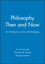 Philosophy Then and Now: An Introductory Text with Readings (1557867429) cover image