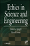 Ethics in Science and Engineering (047062602X) cover image