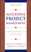 Successful Project Management: A Step-by-Step Approach with Practical Examples, 4th Edition (047168032X) cover image