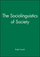 The Sociolinguistics of Society (063113462X) cover image
